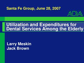 Utilization and Expenditures for Dental Services Among the Elderly