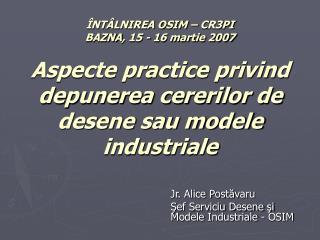 Jr. Alice Post ă varu Şef Serviciu Desene şi Modele Industriale - OSIM