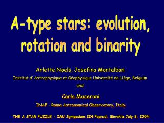 A-type stars: evolution, rotation and binarity
