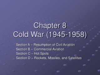Chapter 8 Cold War (1945-1958)