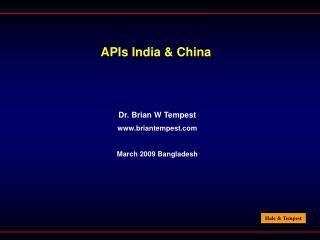 APIs India & China