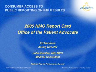 2005 HMO Report Card Office of the Patient Advocate Ed Mendoza Acting Director