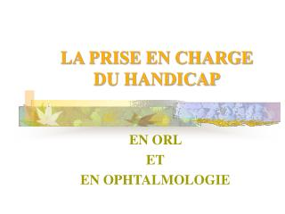 LA PRISE EN CHARGE  DU HANDICAP