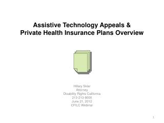Assistive Technology Appeals &  Private Health Insurance Plans Overview