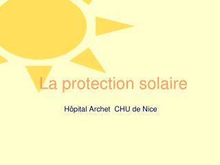 La protection solaire