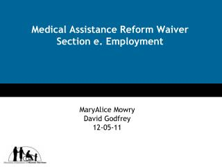 Medical Assistance Reform Waiver Section e. Employment