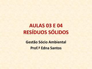AULAS 03 E 04 RESÍDUOS SÓLIDOS