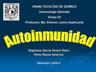 Espinosa García Noemí Dalia Pérez Reyes América Semestre 2006-II