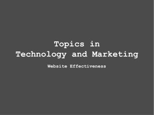 Topics in Technology and Marketing Website Effectiveness