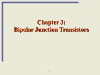 Chapter 3: Bipolar Junction Transistors