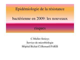 Epidémiologie de la résistance  bactérienne en 2009: les nouveaux  risques