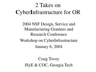 2 Takes on  C yber I nfrastructure for OR