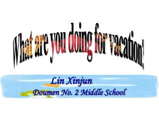 Lin Xinjun Doumen No. 2 Middle School