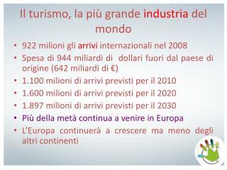 Il turismo, la pi� grande  industria  del mondo