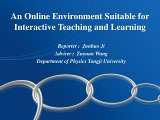 An Online Environment Suitable for Interactive Teaching and Learning