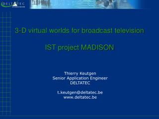 3-D virtual worlds for broadcast television IST project MADISON