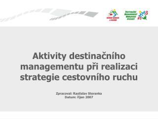Aktivity destinačního managementu při realizaci strategie cestovního ruchu