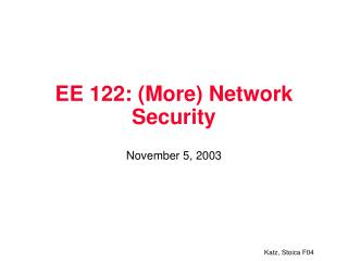 EE 122: (More) Network Security