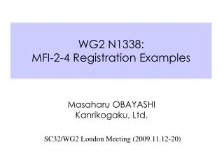 WG2 N1338:  MFI-2-4 Registration Examples