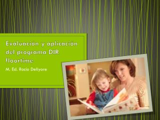 Evaluaci ón  y aplicación del programa DIR  floortime