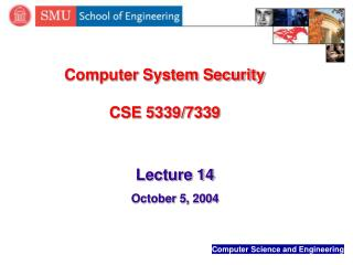 Computer System Security CSE 5339/7339