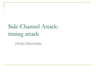 Side-Channel Attack:  timing attack