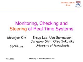 Monitoring, Checking and  Steering  of Real-Time Systems