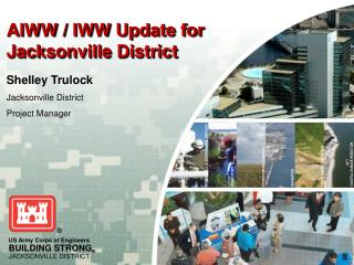 AIWW / IWW Update for  Jacksonville District
