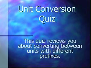 Unit Conversion Quiz