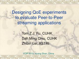 Designing QoE experiments to evaluate Peer-to-Peer streaming applications