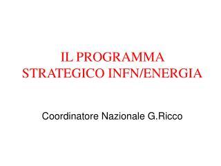 IL PROGRAMMA STRATEGICO INFN/ENERGIA