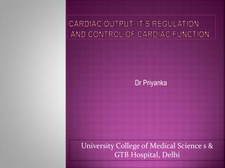 Cardiac output: it's REGULATION  AND CONTROL OF CARDIAC FUNCTION