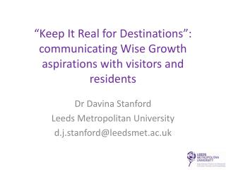 """Keep It Real for Destinations"": communicating Wise Growth aspirations with visitors and residents"