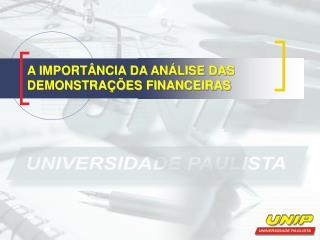 A IMPORTÂNCIA DA ANÁLISE DAS DEMONSTRAÇÕES FINANCEIRAS