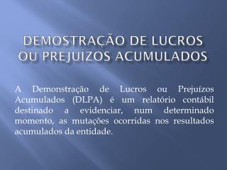 DEMOSTRAÇÃO DE LUCROS OU PREJUÍZOS ACUMULADOS