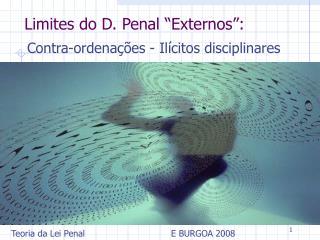 "Limites do D. Penal ""Externos"":"