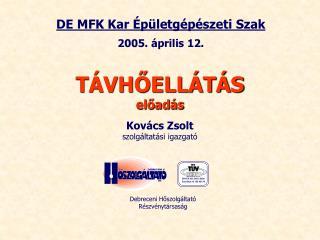 DE MFK Kar Épületgépészeti Szak 2005. április 12.