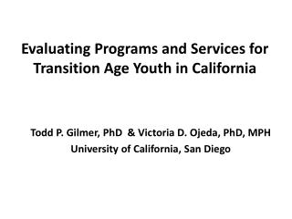 Evaluating Programs and Services for Transition Age Youth  in California