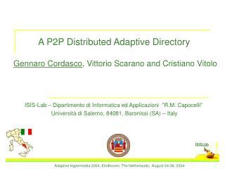 A P2P Distributed Adaptive Directory Gennaro Cordasco , Vittorio Scarano and Cristiano Vitolo