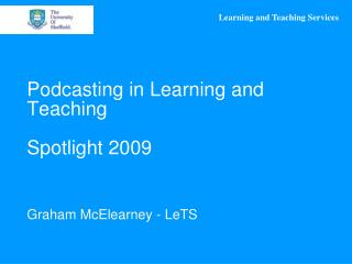 Podcasting in Learning and Teaching Spotlight 2009