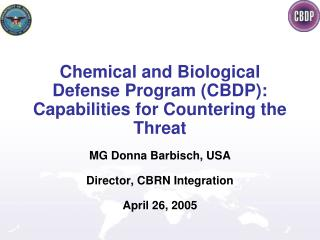 Chemical and Biological Defense Program (CBDP): Capabilities for Countering the Threat