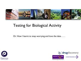Testing for Biological Activity