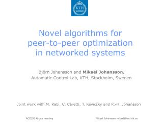 Novel algorithms for  peer-to-peer optimization  in networked systems