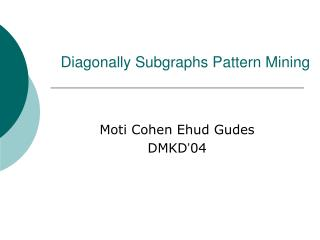 Diagonally Subgraphs Pattern Mining