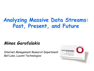 Analyzing Massive Data Streams: Past, Present, and Future