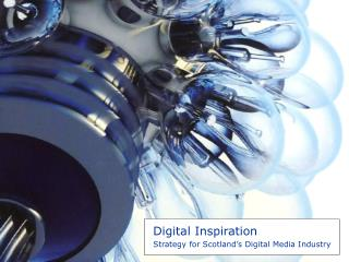 Digital Inspiration Strategy for Scotland's Digital Media Industry