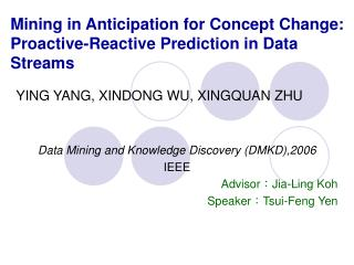 Mining in Anticipation for Concept Change: Proactive-Reactive Prediction in Data Streams