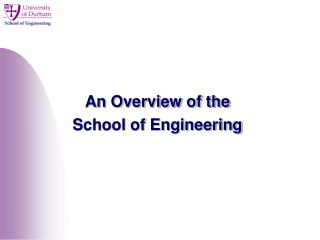 An Overview of the School of Engineering