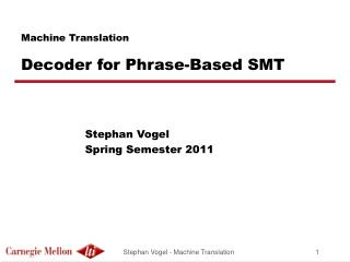 Machine Translation Decoder for Phrase-Based SMT
