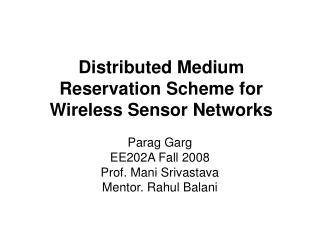 Distributed Medium Reservation Scheme for Wireless Sensor Networks
